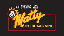 An Evening with Matty in the Morning