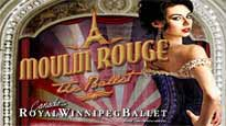 Royal Winnipeg Ballet: Moulin Rouge - the Ballet