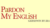 Pardon My English, Gershwin By Ira