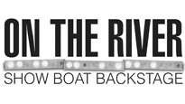 On the River: Backstage At Showboat