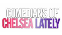 Comedians of Chelsea Lately