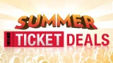 Summer Ticket Deals