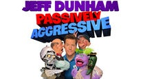 Jeff Dunham: Passively Aggressive pre-sale code for show tickets in a city near you (in a city near you)