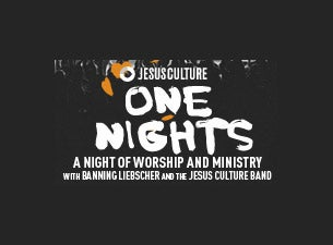 Jesus Culture One Nights w/the Jesus Culture Band & Banning Liebscher