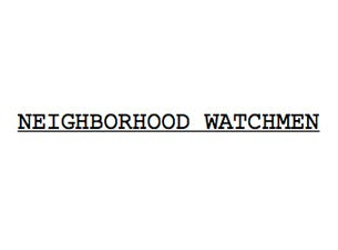 Neighborhood Watchmen