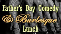 Father's Day Comedy & Burlesque Lunch!