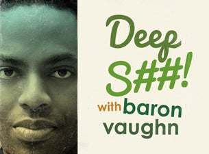 SF Sketchfest Presents: Deep Shit Podcast with Baron Vaughn