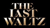 The Last Waltz 40 Tour: The 40th Anniversary of The Last Waltz