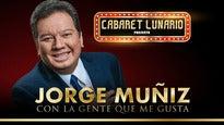 Cabaret Lunario Presenta: Jorge Muñiz, Con la Gente que Me Gusta