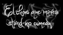 El Choro que Marea: Stand Up Comedy