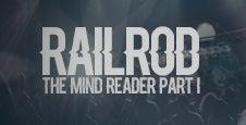 Railrod: The Mind Reader Parte I