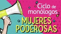 """Ciclo de monólogos Mujeres Poderosas """"La Prietty Guoman"""""""