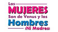 Las mujeres son de Venus los hombres ¡Ni madres!