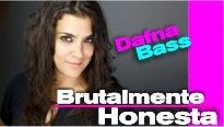 Dafna Bass en Brutalmente Honesta