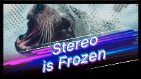 Stereo is Frozen