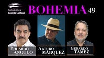 Bohemia 49: Eduardo Angulo, Arturo Márquez y Gerardo Tamez