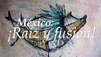 México ¡Raíz y Fusión!