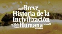 Breve historia de la incivilización humana tomo II