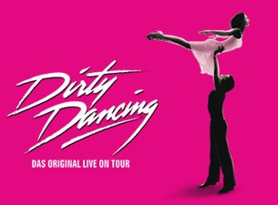 Dirty Dancing – Das Original Live On Tour