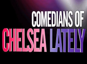 Comedians of Chelsea Lately Tickets