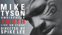 Mike Tyson: Undisputed Truth pre-sale passcode for early tickets in 400 West Washington Street