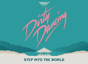 Dirty Dancing: The Immersive Cinema Experience