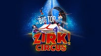 ZIRK! CIRCUS - The Big Top Spectacular