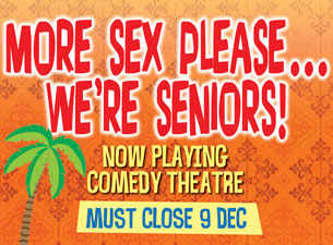 More Sex Please...We're Seniors! Tickets