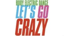 Body Electric Dance - Let's Go Crazy