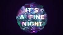 It's a Fine Night