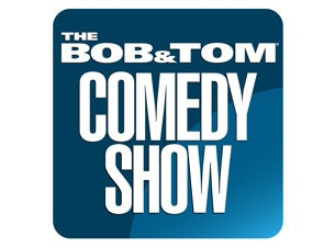 The Bob and Tom Comedy Show Tickets