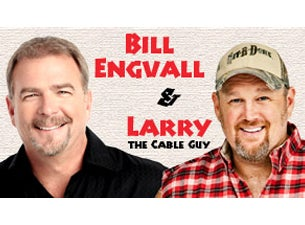 Bill Engvall and Larry the Cable Guy Tickets