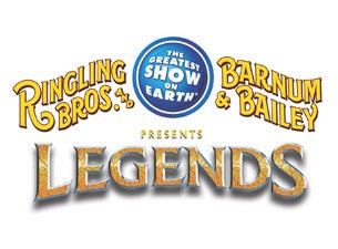 Ringling Bros. and Barnum & Bailey: Legends Tickets