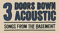 More Info About3 Doors Down Acoustic: Songs From The Basement