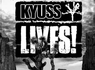 Kyuss Lives! Tickets