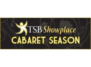 TSB Showplace Cabaret Season Tickets