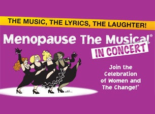 Menopause, the Musical Tickets