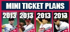 2013 Mini Ticket Plans