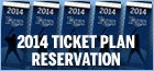 2014 Ticket Plan Reservations