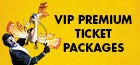 VIP Premium Ticket Package