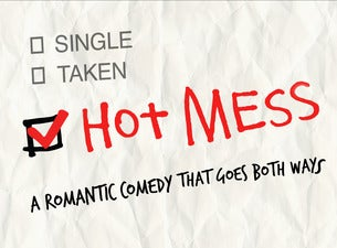 Hot Mess: The Love Story (NY)