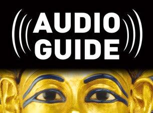 Tutankhamun & Golden Age of Pharaohs - King Tut Audio Tour