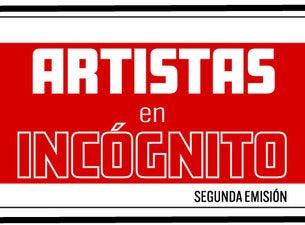 Artistas en Incógnito
