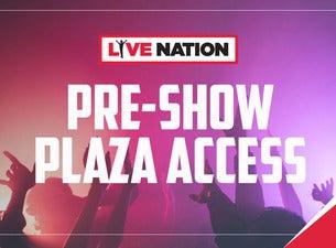 XFINITY THEATRE Pre Show Plaza Access