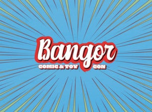 Bangor Comic and Toy Convention