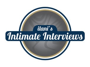 Ilani Intimate Interviews