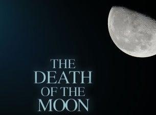 The Death of the Moon (NY)