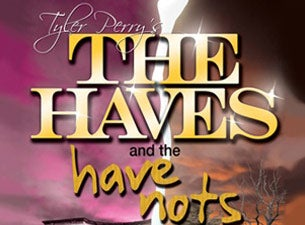 Tyler Perry's The Haves and The Have Nots Tickets
