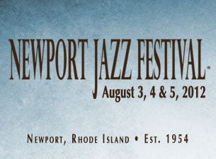 Newport Jazz Festival 2012 Lineup Announced & Tickets Info