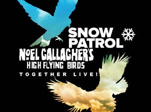 Snow Patrol & Noel Gallagher's High Flying Birds Tickets